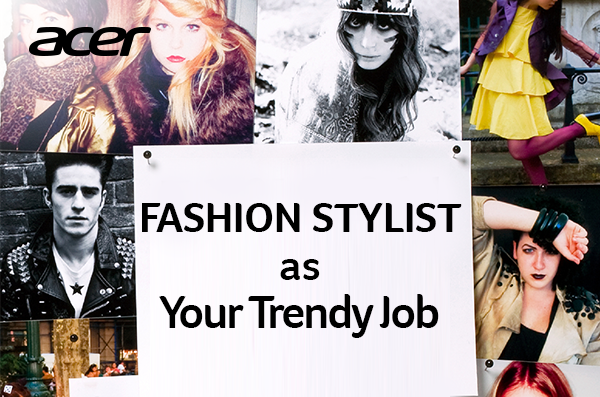 Fashion Stylist As Your Trendy Job