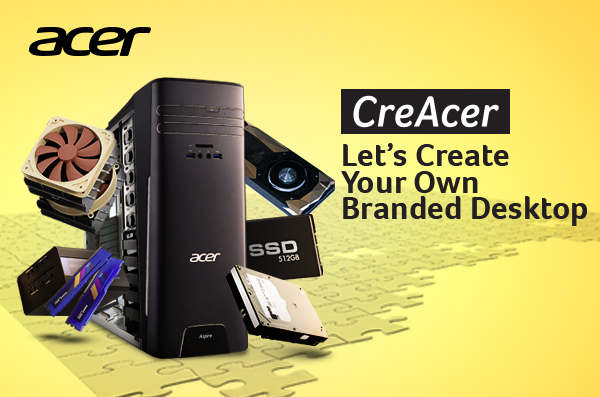 CreAcer: Let's Create Your Own Branded Desktop