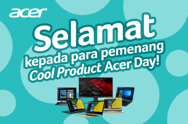 Inilah Pemenang Produk Acer di Acer Day: Be Cool Everyday!