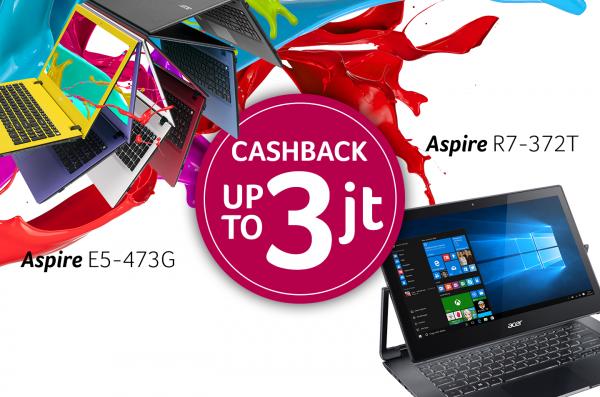 Promo Cashback Sampai Jutaan Rupiah untuk Notebook Aspire